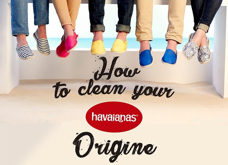 HOW TO LOOK AFTER YOUR HAVAIANAS ORIGINES