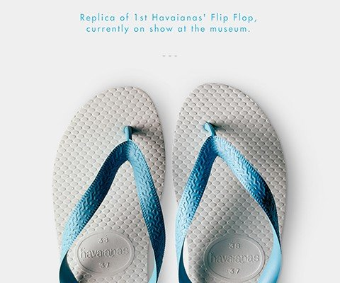 A REPLICA OF THE FIRST PAIR OF HAVAIANAS WILL BE INCLUDED IN THE MUSEUM OF MODERN ART'S EXHIBITION, ITEMS: IS FASHION MODERN?